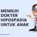 Memilih dokter hipospadia untuk anak